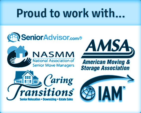 Proud to work with...SeniorAdvisor.com, National Association of Senior Move Managers, American Moving & Storage Association, Caring Transitions and IAM